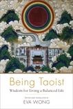 Being Taoist: Wisdom for Living a Balanced Life,