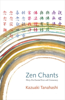 Zen Chants: Thirty-Five Essential Texts with Commentary, Tanahashi, Kazuaki