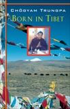 Born in Tibet, Trungpa, Chogyam