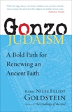Gonzo Judaism: A Bold Path for Renewing an Ancient Faith, Goldstein, Niles Elliot