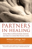Partners in Healing: Simple Ways to Offer Support, Comfort, and Care to a Loved One Facing Illness, Collinge, William