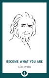 Become What You Are: Expanded Edition, Watts, Alan W.