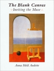 The Blank Canvas: Inviting the Muse, Audette, Anna Held