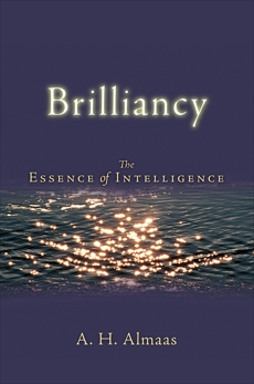 Brilliancy: The Essence of Intelligence, Almaas, A. H.