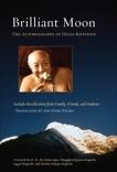 Brilliant Moon: The Autobiography of Dilgo Khyentse, Khyentse, Dilgo