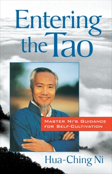 Entering the Tao: Master Ni's Guidance for Self-Cultivation, Ni, Hua-Ching