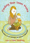 Finding Your Inner Mama: Women Reflect on the Challenges and Rewards of Motherhood,