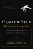 Graceful Exits: How Great Beings Die, Blackman, Sushila