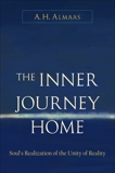 The Inner Journey Home: The Soul's Realization of the Unity of Reality, Almaas, A. H.