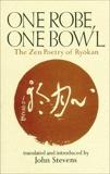 One Robe, One Bowl: The Zen Poetry of Ryokan, Stevens, John