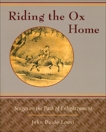 Riding the Ox Home: Stages on the Path of Enlightenment, Loori, John Daido