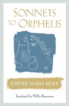 Sonnets to Orpheus, Rilke, Rainer Maria