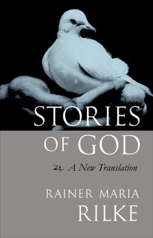 Stories of God: A New Translation, Rilke, Rainer Maria