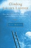 Climbing Jacob's Ladder: One Man's Journey to Rediscover a Jewish Spiritual Tradition, Morinis, Alan