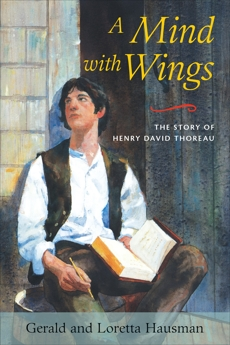 A Mind with Wings: The Story of Henry David Thoreau, Hausman, Gerald & Hausman, Loretta