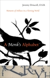 A Monk's Alphabet: Moments of Stillness in a Turning World, Driscoll, Jeremy