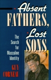 Absent Fathers, Lost Sons: The Search for Masculine Identity, Corneau, Guy