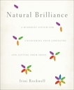 Natural Brilliance: A Buddhist System for Uncovering Your Strengths and Letting Them Shine, Rockwell, Irini