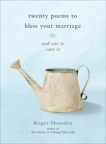 Twenty Poems to Bless Your Marriage: And One to Save It, Housden, Roger