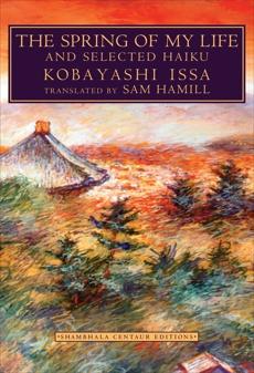 The Spring of My Life: And Selected Haiku, Issa, Kobayashi