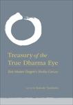 Treasury of the True Dharma Eye: Zen Master Dogen's Shobo Genzo,