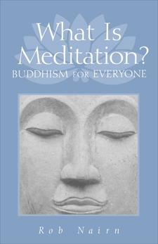 What Is Meditation?: Buddhism for Everyone, Nairn, Ron
