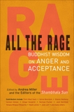 All the Rage: Buddhist Wisdom on Anger and Acceptance,