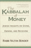 The Kabbalah of Money: Jewish Insights on Giving, Owning, and Receiving, Bonder, Nilton