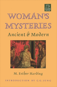 Woman's Mysteries: Ancient & Modern