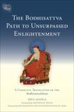 The Bodhisattva Path to Unsurpassed Enlightenment: A Complete Translation of the Bodhisattvabhumi, Asanga