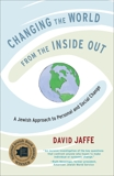 Changing the World from the Inside Out: A Jewish Approach to Personal and Social Change, Jaffe, David