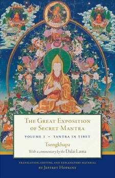 The Great Exposition of Secret Mantra, Volume One: Tantra in Tibet (Revised Edition), Lama, Dalai & Tsongkhapa