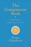 The Compassion Book: Teachings for Awakening the Heart, Chödrön, Pema & Chodron, Pema
