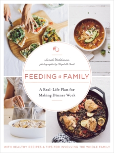 Feeding a Family: A Real-Life Plan for Making Dinner Work, Waldman, Sarah