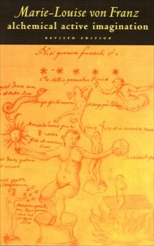 Alchemical Active Imagination: Revised Edition, von Franz, Marie-Louise