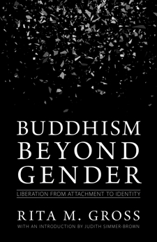 Buddhism beyond Gender: Liberation from Attachment to Identity, Gross, Rita M.