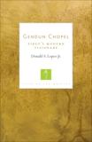 Gendun Chopel: Tibet's Modern Visionary, Lopez, Donald S.