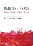 Painting Peace: Art in a Time of Global Crisis, Tanahashi, Kazuaki