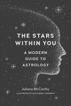 The Stars Within You: A Modern Guide to Astrology, McCarthy, Juliana