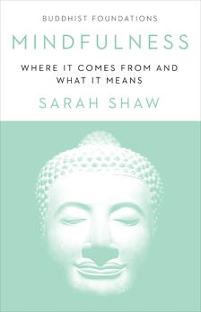 Mindfulness: Where It Comes From and What It Means, Shaw, Sarah