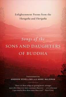 Songs of the Sons and Daughters of Buddha: Enlightenment Poems from the Theragatha and Therigatha,