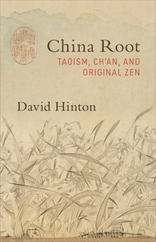 China Root: Taoism, Ch'an, and Original Zen, Hinton, David