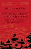 In the Footsteps of Bodhisattvas: Buddhist Teachings on the Essence of Meditation, Rinpoche, Phakchok