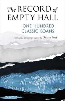 The Record of Empty Hall: One Hundred Classic Koans, Port, Dosho