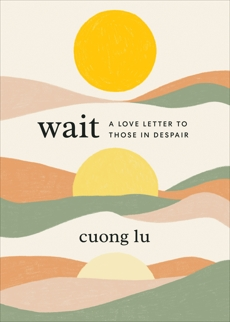Wait: A Love Letter to Those in Despair, Lu, Cuong