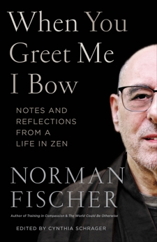 When You Greet Me I Bow: Notes and Reflections from a Life in Zen, Fischer, Norman