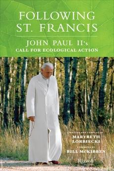 Following St. Francis: John Paul II's Call for Ecological Action, Lorbiecki, Marybeth