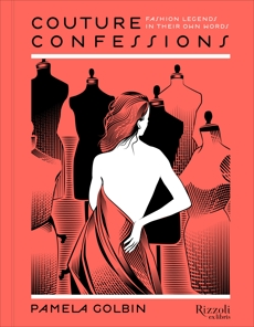 Couture Confessions ebook: Twentieth-Century Fashion Icons in Their Own Words, Golbin, Pamela