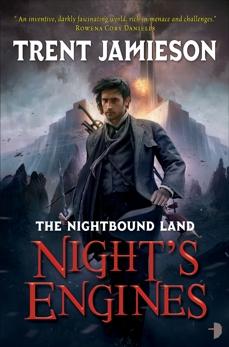 Night's Engines: The Nightbound Land, Book 2, Jamieson, Trent