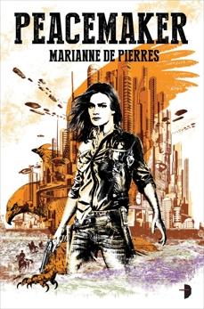 Peacemaker: Peacemaker #1, De Pierres, Marianne